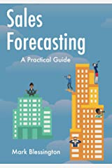 Sales Forecasting: A Practical Guide Kindle Edition