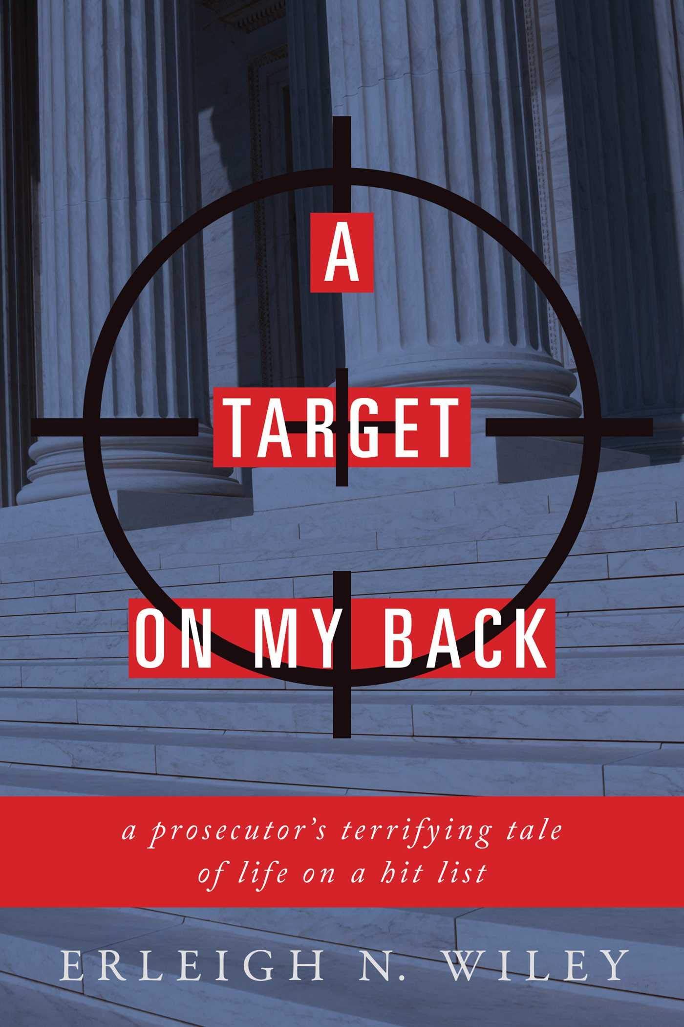 Amazon com: A Target on my Back: A Prosecutor's Terrifying