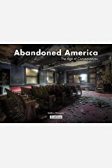 Abandoned America: The Age of Consequences Hardcover