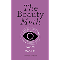 The Beauty Myth (Vintage Feminism Short Edition) (Vintage Feminism Short Editions)
