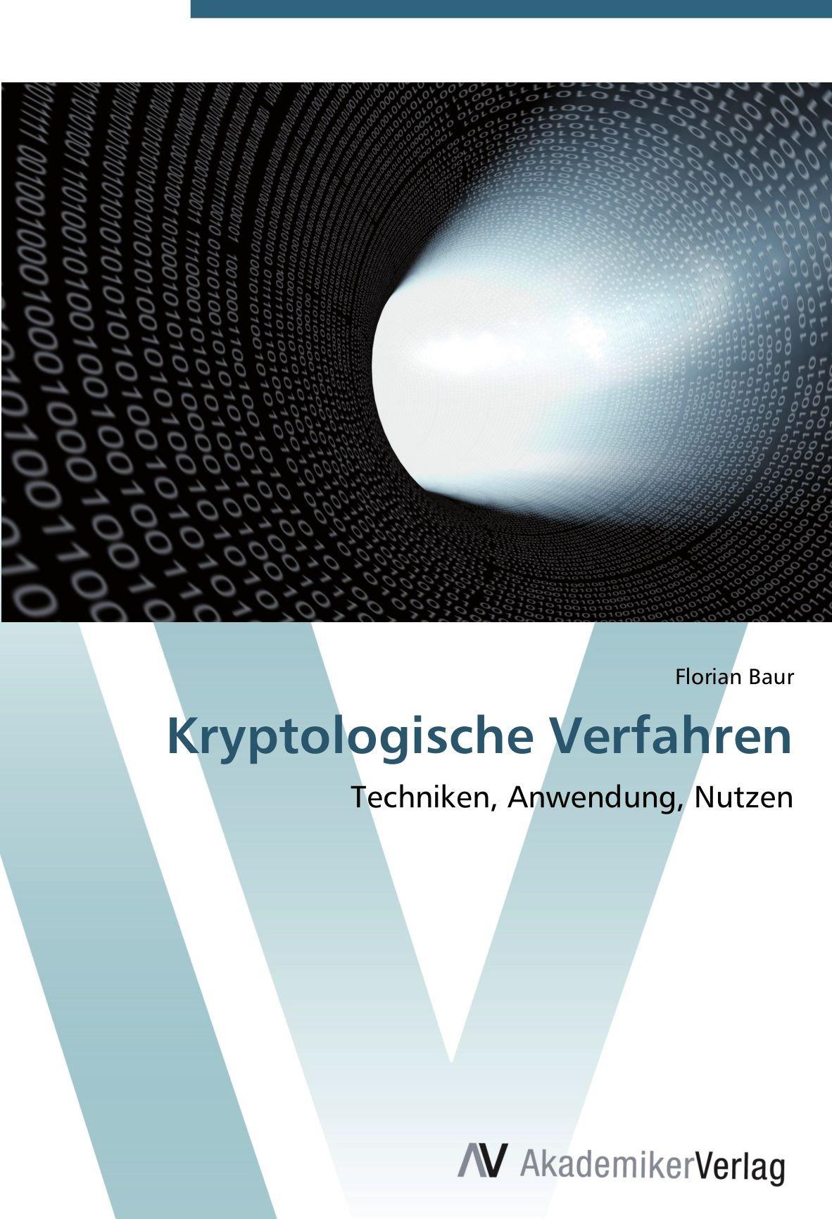 Download Kryptologische Verfahren: Techniken, Anwendung, Nutzen (German Edition) PDF