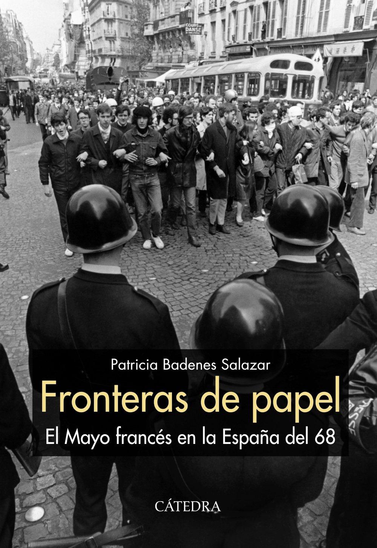 Fronteras de papel: El Mayo francés en la España del 68 Historia ...