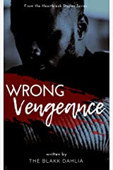 Wrong Vengeance: The Toxic Heart (the Heartbreak Diaries Book 2) Kindle Edition