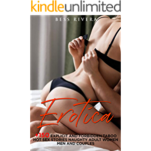 Erotica: +150 Explicit and Forbidden Taboo Hot Sex Stories Naughty Adult for Women, Men and Couples (Aphrodisiacs Story…