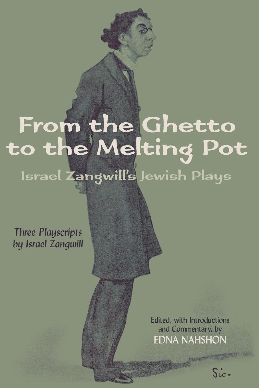 From the Ghetto to the Melting Pot: Israel Zangwill's Jewish Plays ebook