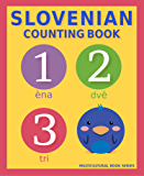 Slovenian Counting Book: Basic Slovenian and English Edition (Multicultural Book Series 3)