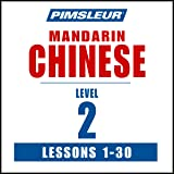 Chinese (Mandarin) Level 2: Learn to Speak and Understand Mandarin Chinese with Pimsleur Language Programs
