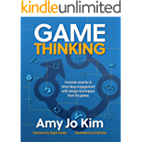 Game Thinking: Innovate smarter & drive deep engagement with design techniques from hit games (English Edition)