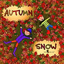 Autumn Snow- A Fun Rhyming Fall Book For Kids (Flitzy Books Rhyming Series 1)