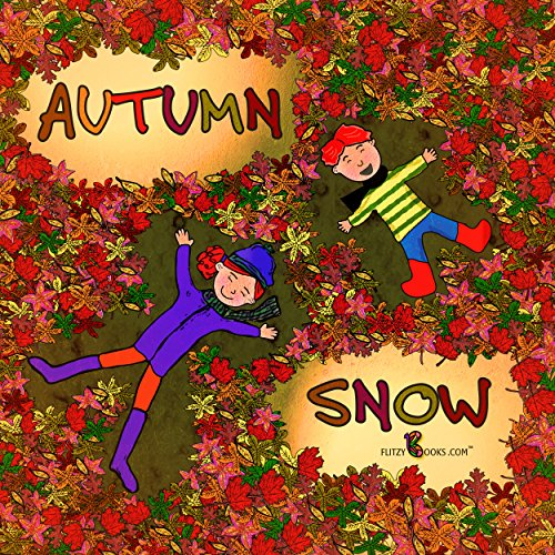 Maple Ash Review - Autumn Snow- A Fun Rhyming Fall Book For Kids (Flitzy Books Rhyming Series 1)
