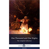 One Thousand and One Nights - Complete Arabian Nights Collection (Delphi Classics) (Series Six Book 12) (English Edition)