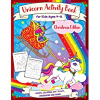Unicorn Activity Book for Kids Ages 4-8: Christmas Workbook For Hours Of Fun Entertainment, Dot To Dot, Mazes, Coloring Word Search and More!