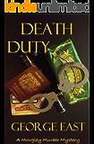 Death Duty (A Mowgley Murder Mystery Book 1)
