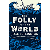 The Folly of the World (English Edition)