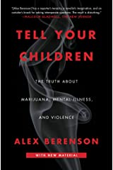 Tell Your Children: The Truth About Marijuana, Mental Illness, and Violence Kindle Edition