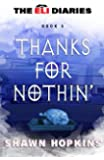 Thanks For Nothin' (The Eli Diaries) (Volume 5)