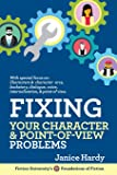 Fixing Your Character and Point of View Problems: Revising Your Novel: Book One (Foundations of Fiction)