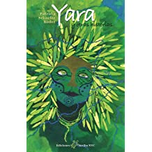 Yara: y otras historias (Spanish Edition) Jul 20, 2010