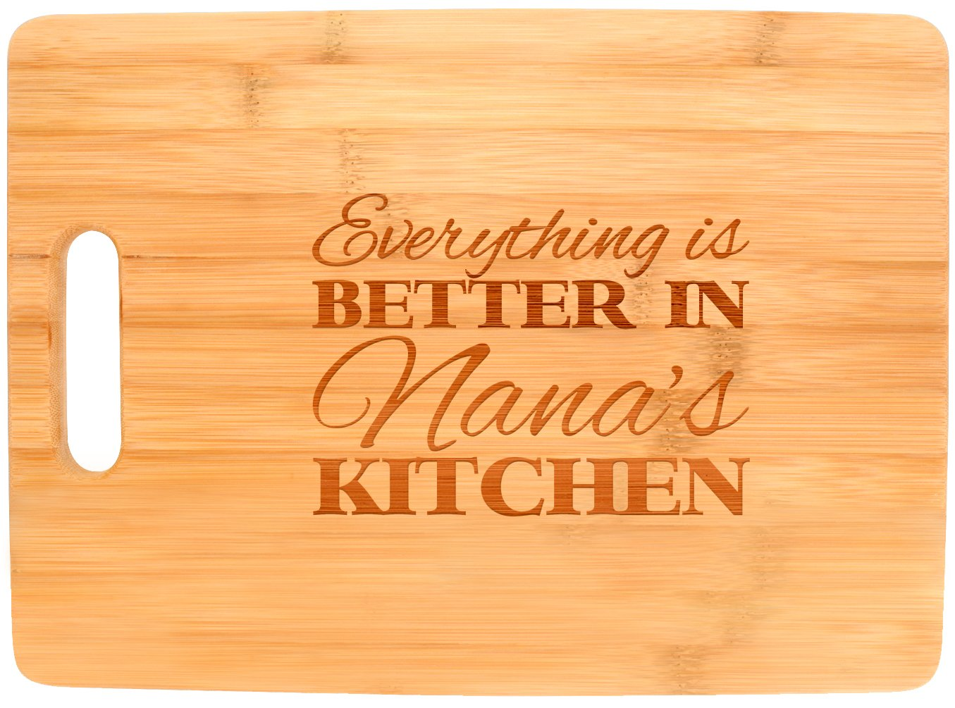Everything Is Better in Nana's Kitchen Grandma Gift Décor Big Rectangle Bamboo Cutting Board Bamboo
