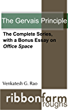 The Gervais Principle: The Complete Series, with a Bonus Essay on Office Space (Ribbonfarm Roughs Book 2)