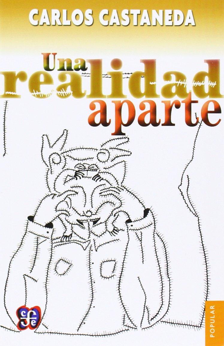 Una realidad aparte: Nuevas conversaciones con don Juan (Popular) Tapa blanda – 9 jun 2014 Carlos Castaneda Fondo Cultura Economica 9681602188 Spiritualism