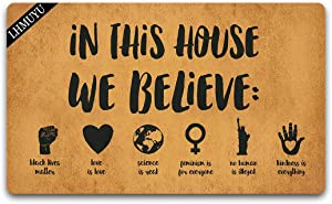 Home Decor in This House We Believe Science is Real Womens Rights are Human Rights Welcome Mat with Rubber Backing Doormat Entrance Floor Mat Non-Slip Entryway Rug Easy Clean 30 X 18 Inches