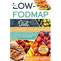 THE LOW-FODMAP DIET COOKBOOK FOR BEGINNERS: A Scientifically Proven Solution with...