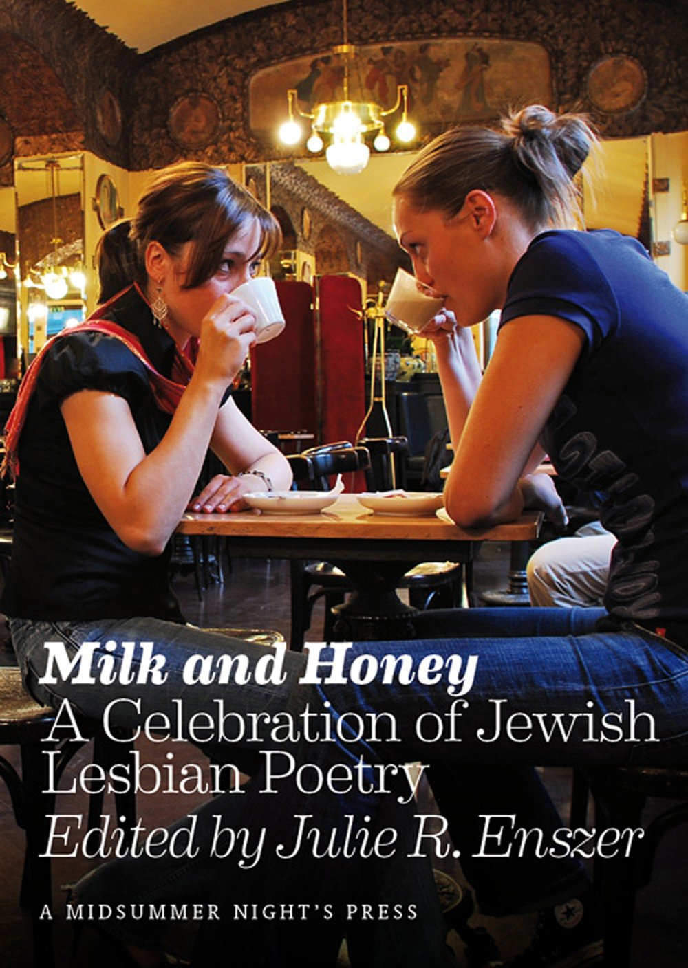 Milk and Honey: A Celebration of Jewish Lesbian Poetry (Body Language) by A Midsummer Night's Press