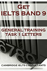 Get IELTS Band 9 - In General Training Writing Task 1 Letters Kindle Edition