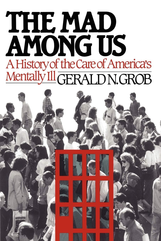Mad Among Us Grob Gerald N 9781451636338 Amazon Com Books