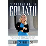 Standing Up to Goliath: Battling State and National Teachers' Unions for the Heart and Soul of Our Kids and Country