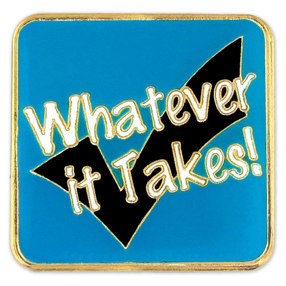 PinMart's Whatever It Takes Motivation Customer Service Enamel Lapel Pin