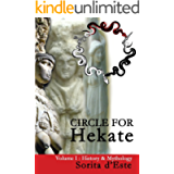 Circle for Hekate - Volume I: History & Mythology (The Circle for Hekate Project Book 1)