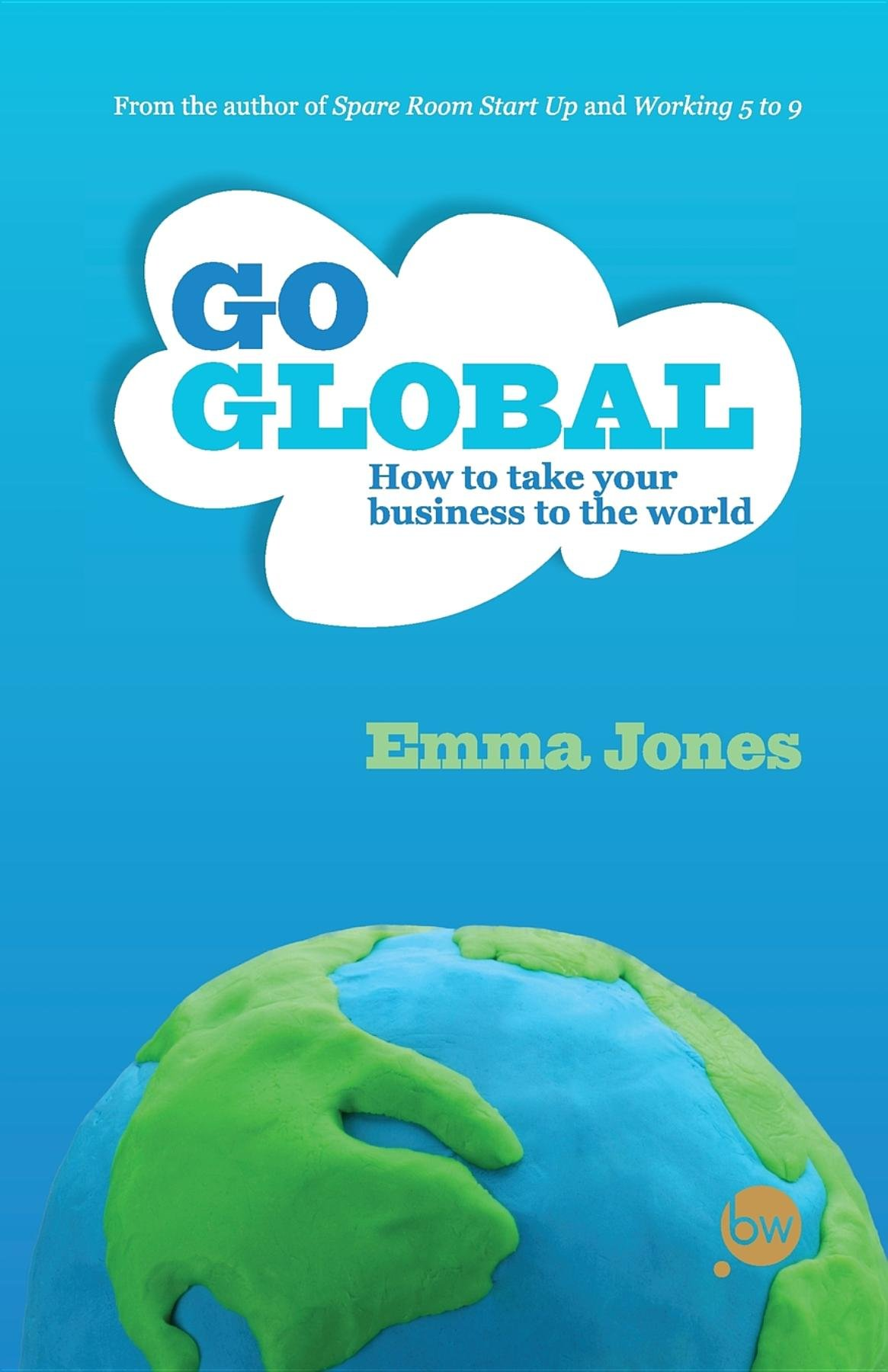 Go Global: How to take your business to the world PDF