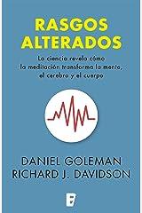 Rasgos alterados: La ciencia revela cómo la meditación transforma la mente; el cerebro y el cuerpo (Spanish Edition) Kindle Edition