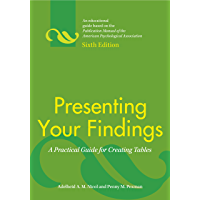 Presenting Your Findings: A Practical Guide for Creating Tables, Sixth Edition