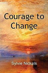 Courage to Change Kindle Edition