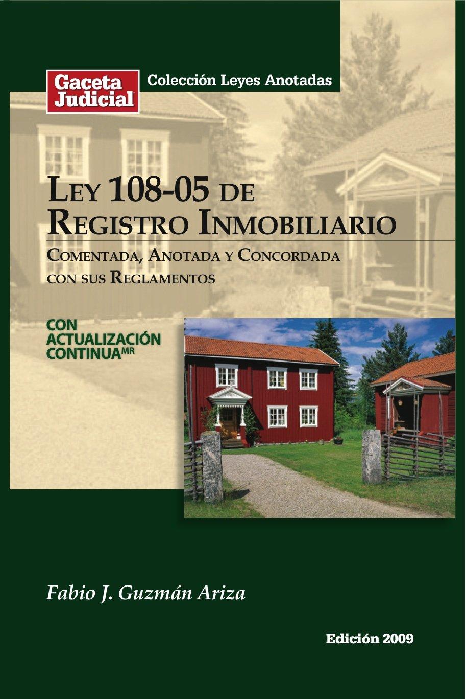 Ley 108 05 De Registro Inmobiliario Comentada Anotada Y Concordada Con Sus Reglamentos  República Dominicana   Spanish Edition