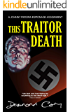 This Traitor Death: A Johnny Fedora Espionage Spy Thriller Assignment Book 2