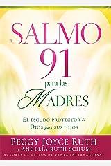 Salmo 91 Para Las Madres: El escudo protector de Dios para sus hijos (Spanish Edition) Kindle Edition