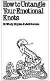 How to Untangle Your Emotional Knots (Overcoming common problems)