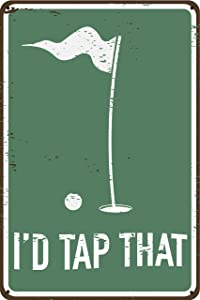 """Toothsome Studios I'd Tap That 12"""" x 8"""" Funny Tin Sign Golf Accessory Clubhouse Decor Man Cave Bar Wall Art"""