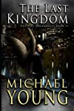 Amazon.com: The Last Kingdom: Book Two in the Last Archangel Series (9798730352155): Young, Michael  D.: Books