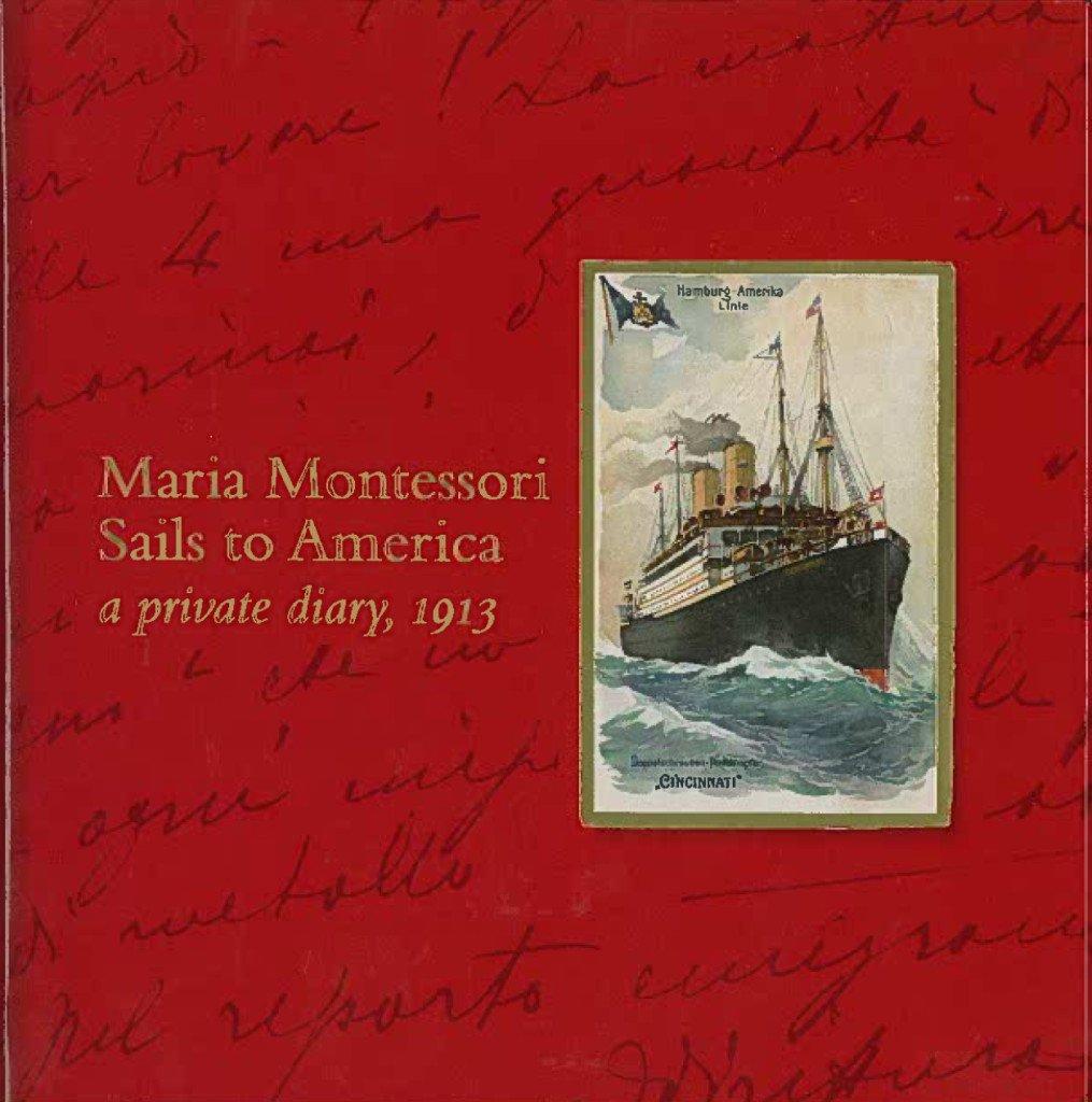 New. Maria Montessori Sails to America: A Private Diary, 1913 (Red Cloth Cover, 2013 Edition) ebook