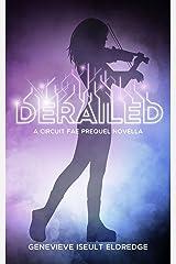 Derailed - A Moribund Prequel Novella: Circuit Fae 1.5 Kindle Edition