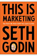 This Is Marketing: You Can't Be Seen Until You Learn to See Hardcover
