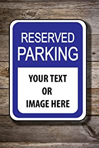 Personalized Printing 4U Reserved Parking Sign with Your Custom Message - 12 x 18 Aluminum Sign