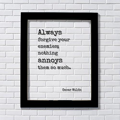 Amazoncom Oscar Wilde Always Forgive Your Enemies Nothing