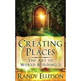 Creating Places (The Art of World Building)