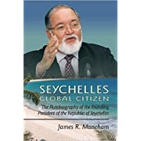 Seychelles Global Citizen: The Autobiography of the Founding President